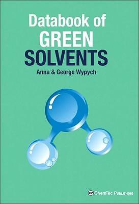 Databook of Green Solvents ~ George Wypych ~  9781895198829