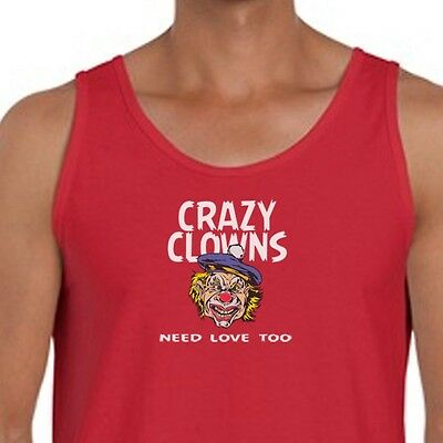Crazy Clowns Need Love Too Circus Humor T-shirt Evil Scary Funny Men's Tank Top