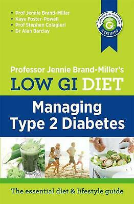 Low GI Diet: Managing Type 2 Diabetes by Jennie Brand-Miller Paperback Book Free