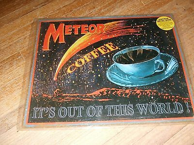 "Meteor Coffee ""It's Out Of This World"" 12 x 15"" Retro Look Metal Sign NEW"
