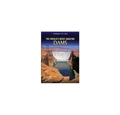 The World'S Most Amazing Dams , PB , Ann Weil - NEW