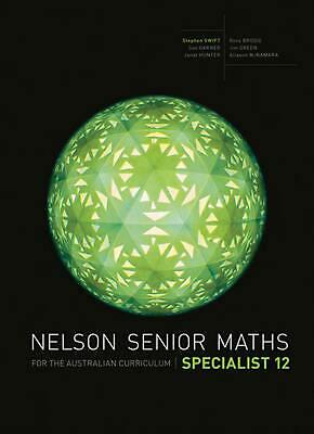 Nelson Senior Maths Specialist 12 for the Australian Curriculum by Stephen Swift