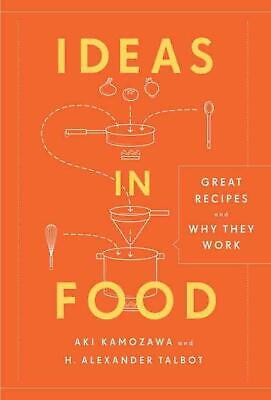 Ideas in Food: Great Recipes and Why They Work by Alexander H. Talbot (English)