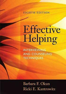 Effective Helping: Interviewing and Counseling Techniques by Ricki E. Kantrowitz