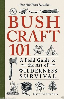 Bushcraft 101 A Field Guide to the Art of Wilderness Survival Paperback