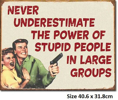 Stupid People Tin Sign 1553  Made in USA