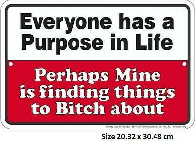 My Purpose In Life Is ThingsTo Bitch About - Aluminium Embossed Tin Sign