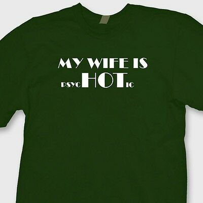 My Wife Is PsycHOTic Funny Valentine Love T-shirt Gift Humor Tee Shirt