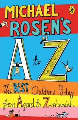 Michael Rosen's A-Z: The Best Children's Poetry from Agard to Zephaniah-Michael
