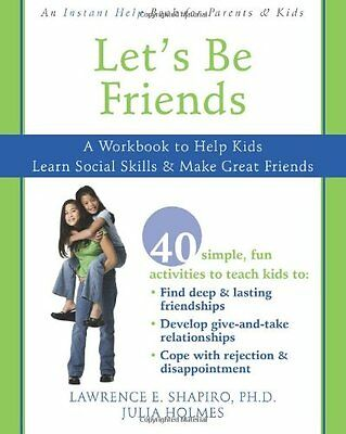Let's be Friends: A Workbook to Help Kids Learn Social Skills and Make Great Fri