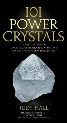 101 Power Crystals: The Ultimate Guide to Magical Crystals, Gems, and Stones for