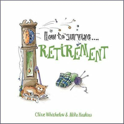 How to Survive Retirement-Clive Whichelow, Mike Haskins