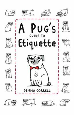 Pug's Guide to Etiquette-Gemma Correll