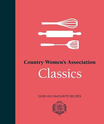 Country Women's Association Classics by The Country Women's Association Hardcove