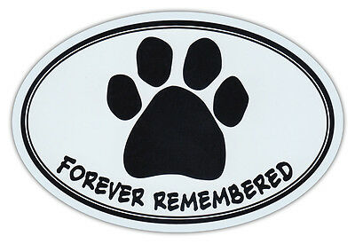 Oval Car Magnet - Forever Remembered - Dog Memorial Remembrance - Bumper Sticker