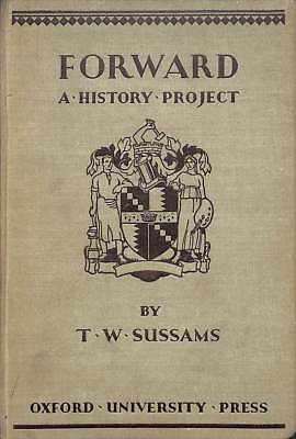Forward ( A Project In History For Birmingham Schools, Sussams, T. W, Good Condi