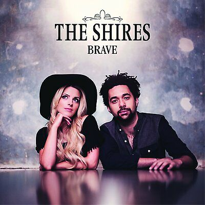 The Shires Brave Cd 2015