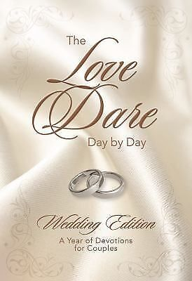 The Love Dare - Day by Day : Wedding Edition by Alex Kendrick and Stephen...