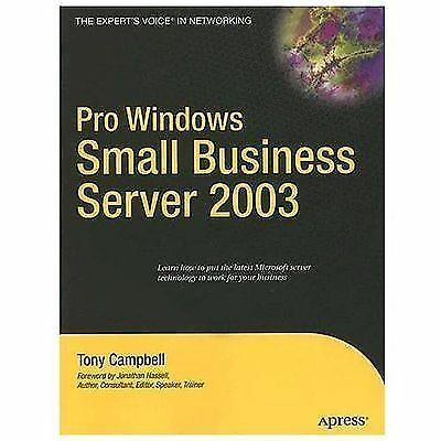 Pro Windows Small Business Server 2003 by Tony Campbell (2006, Paperback, New...