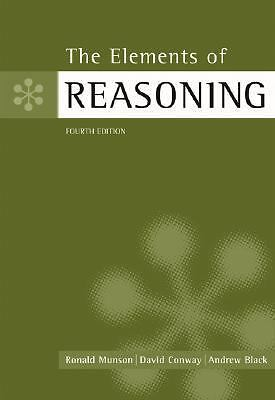 The Elements of Reasoning by Andrew Black, Ronald Munson and David Conway...