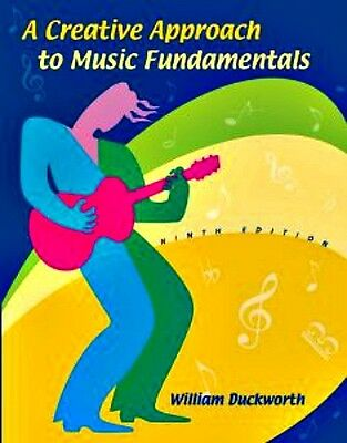 A Creative Approach to Music Fundamentals by William M. Duckworth, 9th Edition
