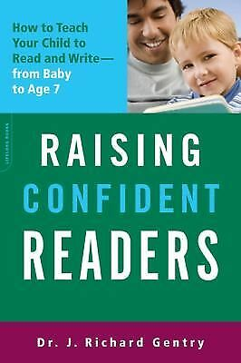 Raising Confident Readers : How to Teach Your Child to Read and Write - From...