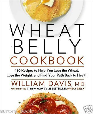 Wheat Belly Cookbook William Davis MD Gluten Free Recipes 2012 Hardcover WT68349