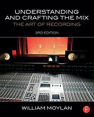 Understanding and Crafting the Mix - William Moylan - 9780415842815 PORTOFREI
