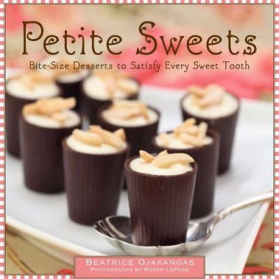 Petite Sweets: Bite-Size Desserts to Satisfy Every Sweet Tooth, Beatrice Ojakang