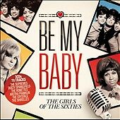 Be My Baby: The Girls of the Sixties [Box] by Various Artists (CD, Jan-2012,...