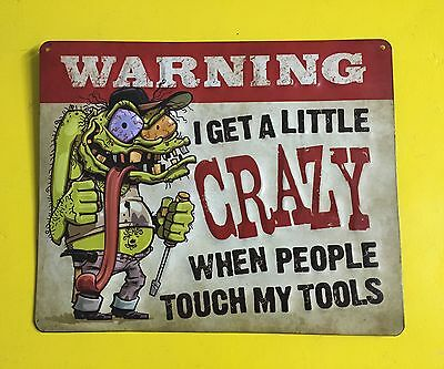 WARNING! CRAZY WHEN PEOPLE TOUCH MY TOOLS EMBOSSED METAL RAT FINK STYLE