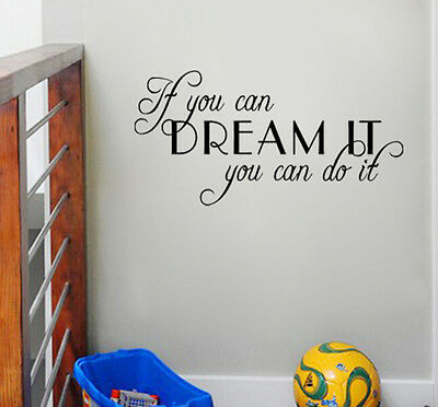 If You Can Dream It You Can Do It Vinyl Wall Sticker Decal Inspirational Quote