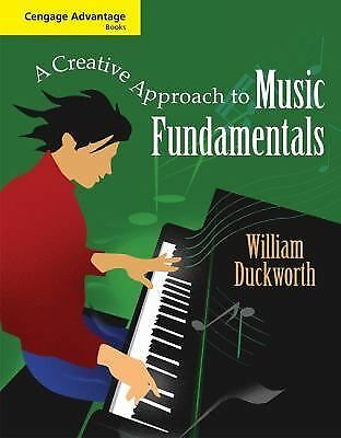A Creative Approach to Music Fundamentals by William Duckworth (2008, Paperback)