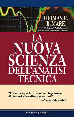 NUOVA SCIENZA DELL'ANALISI TECNICA - Demark Thomas R.