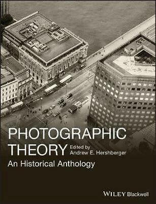 Photographic Theory: An Historical Anthology by Andrew E. Hershberger (English)