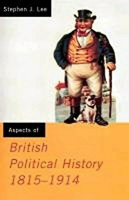 Aspects of British Political History ~ Stephen J. Lee ~  9780415090070