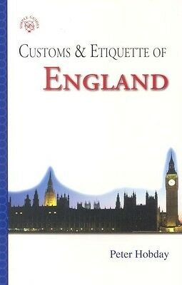 Customs & Etiquette of England ~ Peter Hobday ~  9781857333879