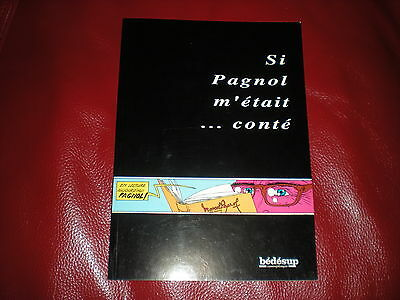 Album Supplement Bedesup Si Pagnol M'etait Conte - 1990 Collectif