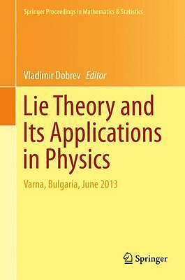 Lie Theory and Its Applications in Physics DHL-Versand PORTOFREI