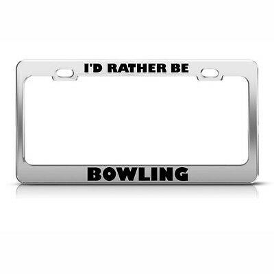 Black License Plate Frame I/'D RATHER BE BOWLING w//BOWLER Auto Accessory