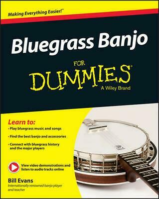 Bluegrass Banjo for Dummies: Book + Online Video & Audio Instruction by Bill Eva