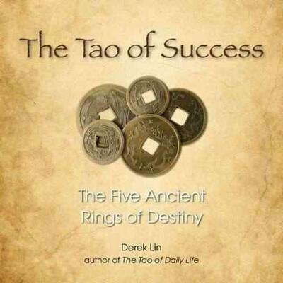 The Tao of Success: The Five Ancient Rings of Destiny by Derek Lin (English) Pap