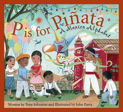 P Is for Pinata: A Mexico Alphabet by Tony Johnston (English) Hardcover Book Fre