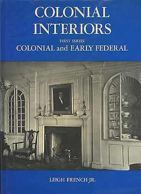 Colonial & Early Federal Interiors - Architectural Design Elements / Scarce Book