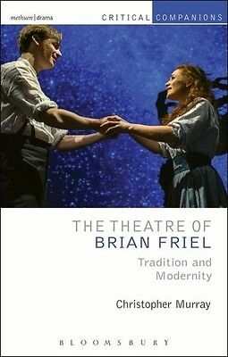 The Theatre of Brian Friel Christopher Murray