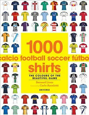 1000 Football Shirts: The Colors of the Beautiful Game-Bernard Lions
