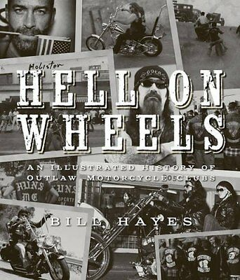 Hell on Wheels: An Illustrated History of Outlaw Motorcycle Clubs-Bill Hayes