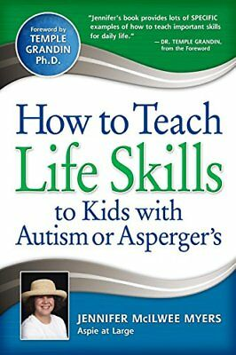 How to Teach Life Skills to Kids with Autism or Asperger's-Jennifer McIlwee Myer