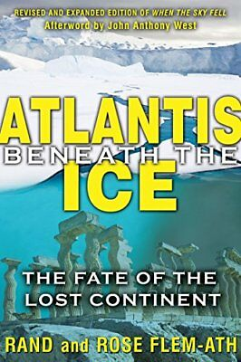 Atlantis Beneath the Ice: The Fate of the Lost Continent-Rand Flem-Ath, Rose Fle