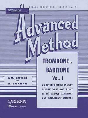 Rubank Advanced Method: Trombone or Baritone Vol. I by William Gower (English) P